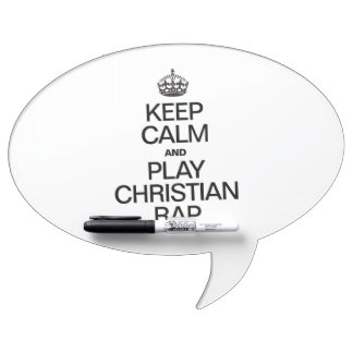 KEEP CALM AND PLAY CHRISTIAN RAP Dry-Erase BOARDS