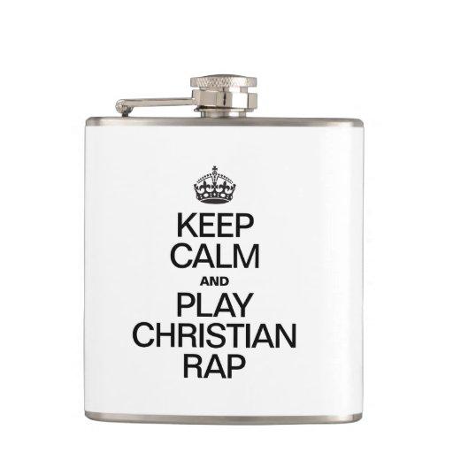 KEEP CALM AND PLAY CHRISTIAN RAP FLASK