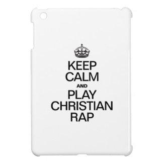 KEEP CALM AND PLAY CHRISTIAN RAP COVER FOR THE iPad MINI