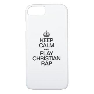 KEEP CALM AND PLAY CHRISTIAN RAP iPhone 7 CASE
