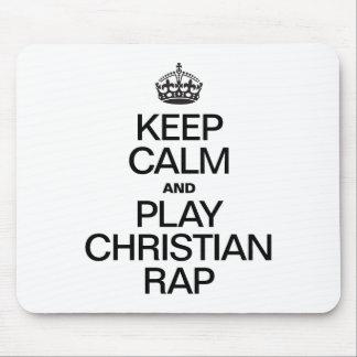 KEEP CALM AND PLAY CHRISTIAN RAP MOUSEPAD