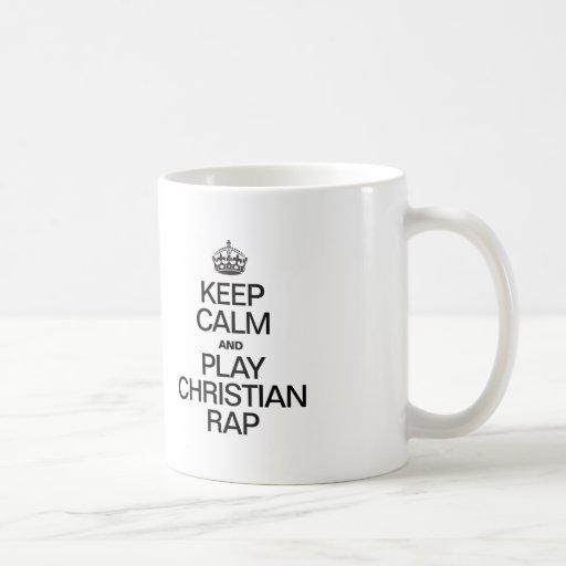 KEEP CALM AND PLAY CHRISTIAN RAP MUG