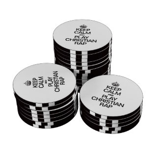 KEEP CALM AND PLAY CHRISTIAN RAP POKER CHIPS
