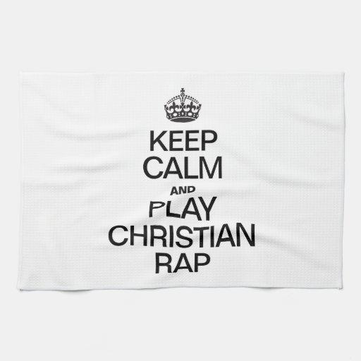 KEEP CALM AND PLAY CHRISTIAN RAP KITCHEN TOWEL