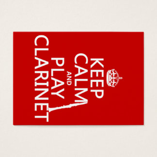Keep Calm and Play Clarinet (any background color)