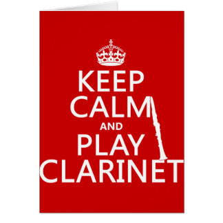 Keep Calm and Play Clarinet (any background color) Card