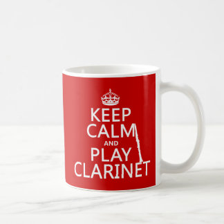 Keep Calm and Play Clarinet (any background color) Coffee Mug
