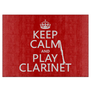Keep Calm and Play Clarinet (any background color) Cutting Board
