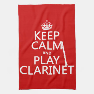 Keep Calm and Play Clarinet (any background color) Tea Towel