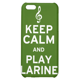 Keep Calm and Play Clarinet Case For iPhone 5C