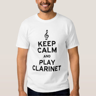 Keep Calm and Play Clarinet T Shirts