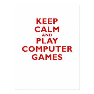 Keep Calm and Play Computer Games Post Card