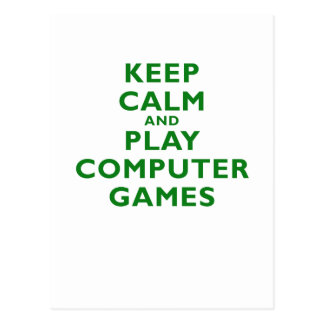 Keep Calm and Play Computer Games Post Cards