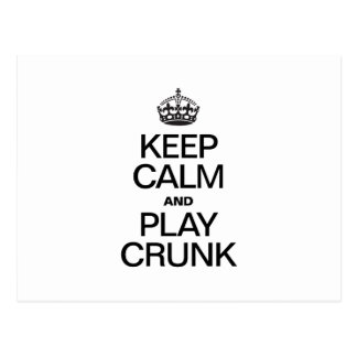 KEEP CALM AND PLAY CRUNK POST CARD