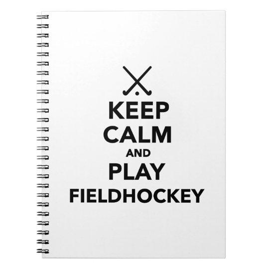 Keep calm and play Field Hockey Notebooks