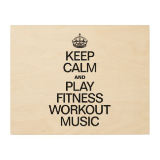 KEEP CALM AND PLAY FITNESS WORKOUT MUSIC WOOD CANVASES