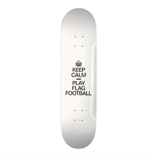 KEEP CALM AND PLAY FLAG FOOTBALL SKATE BOARDS