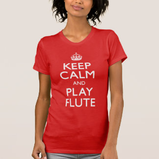 Keep Calm and Play Flute (Carry On) T-Shirt
