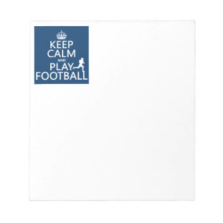 Keep Calm and Play Football (American Football) Notepad