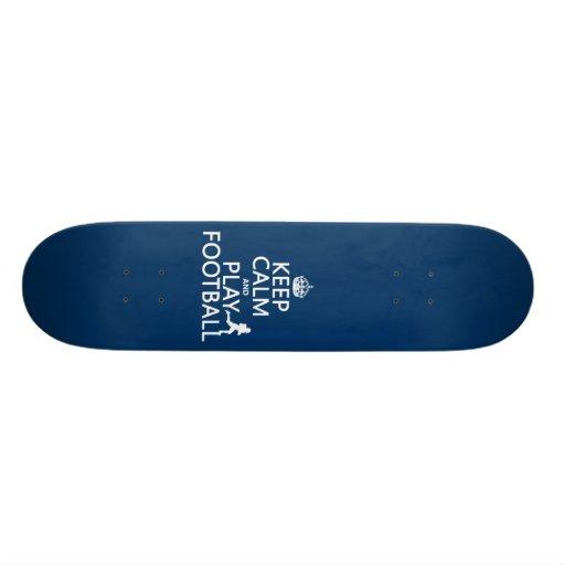 Keep Calm and Play Football (customizable color) Skateboard Decks