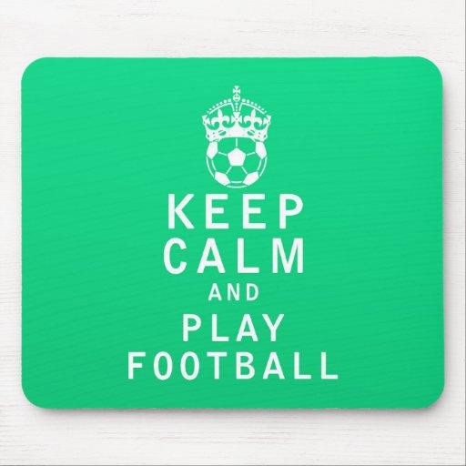Keep Calm and Play Football Mousepad