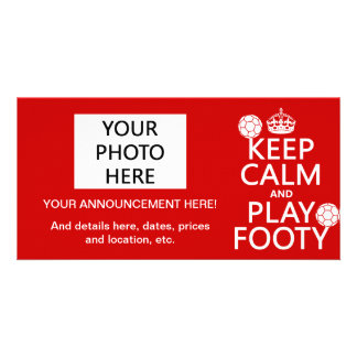 Keep Calm and Play Footy (football) (any colour) Photo Greeting Card