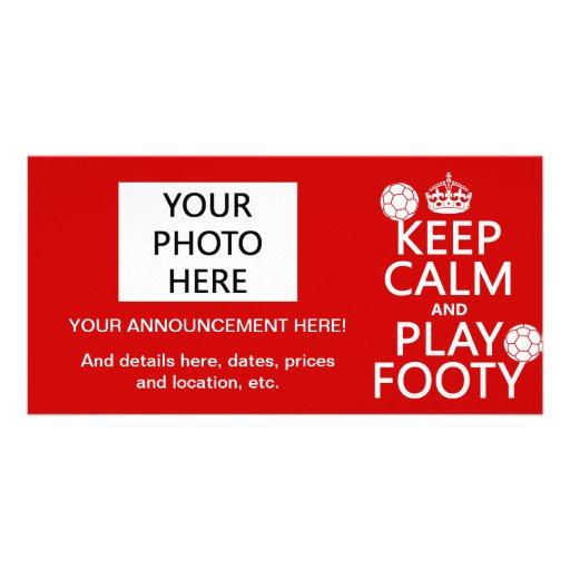 Keep Calm and Play Footy (football) (any colour) Photo Card Template