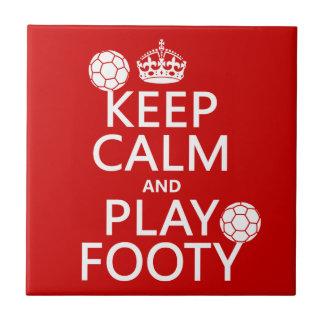 Keep Calm and Play Footy (football) (soccer) Tile