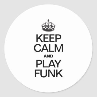 KEEP CALM AND PLAY FUNK STICKERS