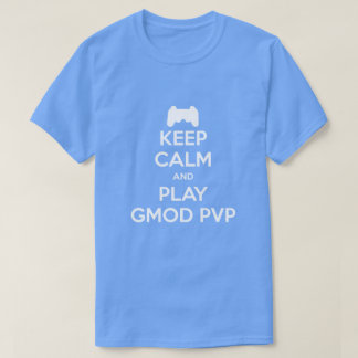 Keep Calm and Play Gmod PVP Mens T-shirt