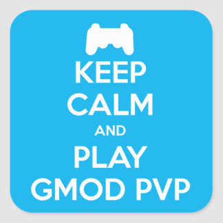 Keep Calm and Play Gmod PVP Stickers