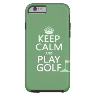 Keep Calm and Play Golf - all colors Tough iPhone 6 Case