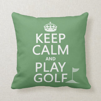 Keep Calm and Play Golf - all colors Cushion