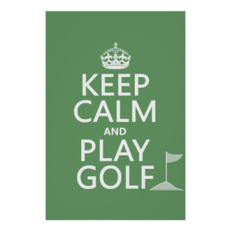Keep Calm and Play Golf - all colors Poster