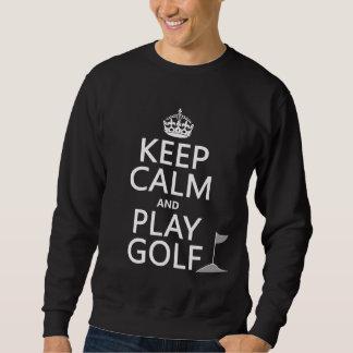 Keep Calm and Play Golf - all colors Sweatshirt