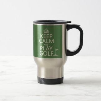 Keep Calm and Play Golf - all colors Travel Mug