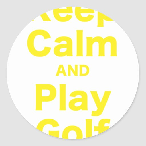 Keep Calm and Play Golf Round Sticker