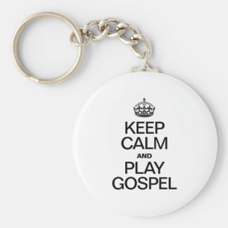 KEEP CALM AND PLAY GOSPEL KEY CHAINS