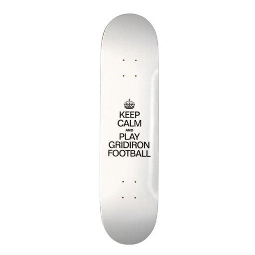 KEEP CALM AND PLAY GRIDIRON FOOTBALL SKATE DECKS