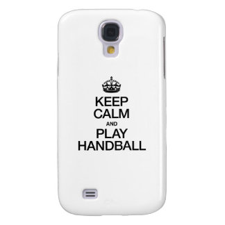 KEEP CALM AND PLAY HANDBALL GALAXY S4 CASE