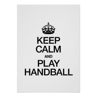 KEEP CALM AND PLAY HANDBALL POSTER