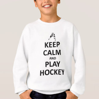 Keep calm and play hockey sweatshirt