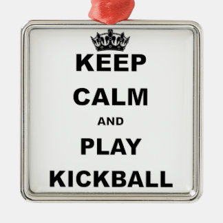 KEEP CALM AND PLAY KICKBALL.png Silver-Colored Square Decoration