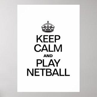 KEEP CALM AND PLAY NETBALL POSTER