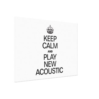 KEEP CALM AND PLAY NEW ACOUSTIC GALLERY WRAPPED CANVAS