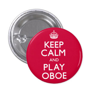 Keep Calm and Play Oboe (Carry On) Pins
