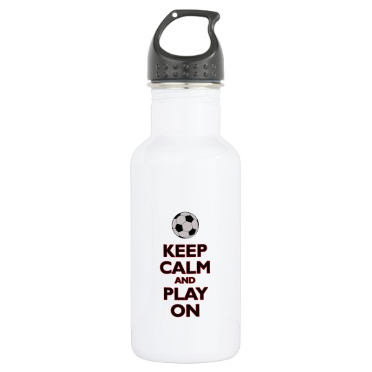 keep calm and play on 532 ml water