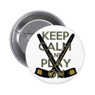 Keep Calm and Play On Buttons
