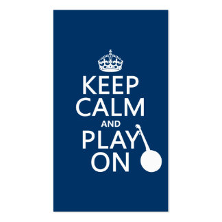 Keep Calm and Play On Banjo any bckgrd color Business Card