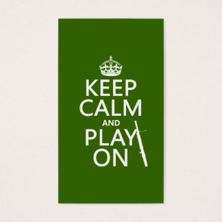 Keep Calm and Play On (Bassoon)(any color) Business Card